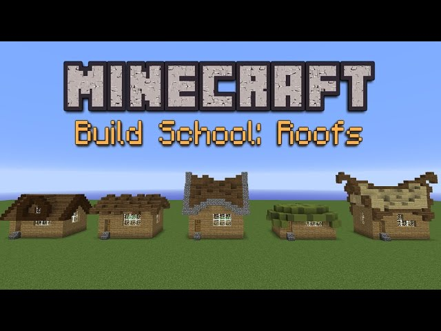 Minecraft Build School: Roofs!