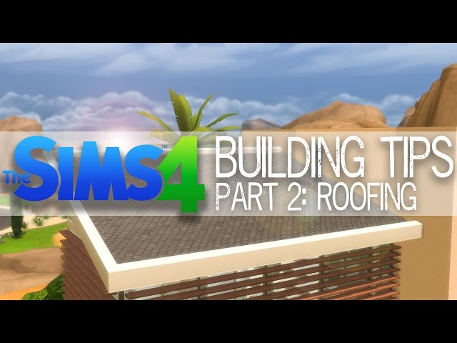 The Sims 4 – Building Tips – Roofing – Part 2