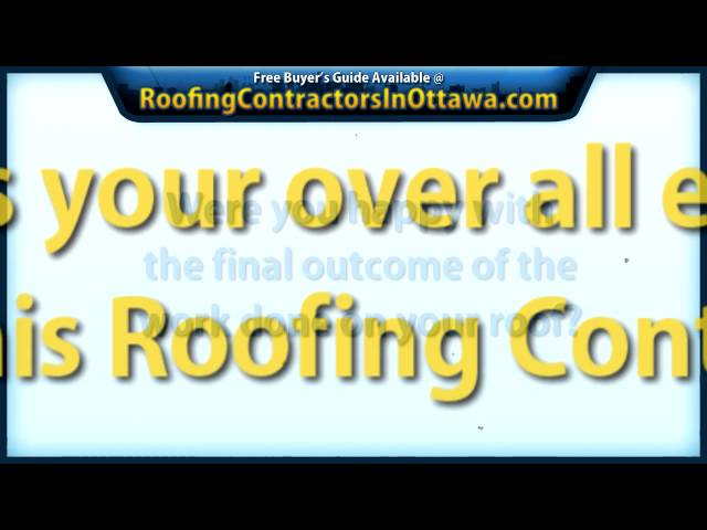 Ottawa Roofing Contractors – What You Must Know Before Hiring A Roofer In Ottawa